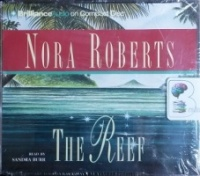 The Reef written by Nora Roberts performed by Sandra Burr on CD (Abridged)